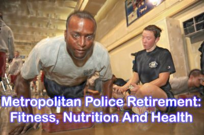 Metropolitan Police Retirement: Fitness, Nutrition